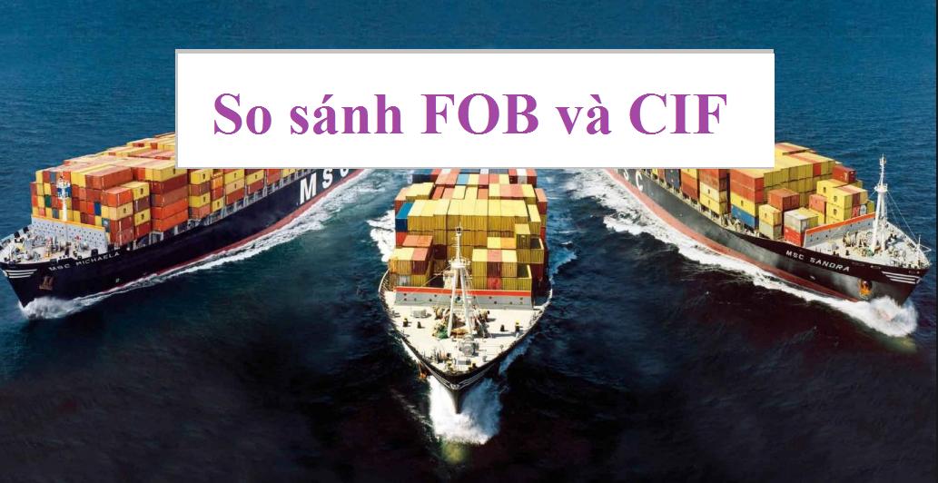 So sánh điều kiện giao hàng quốc tế FOB và CIF